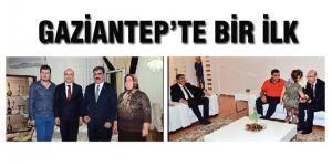 GAZİANTEP'TE BİR İLK