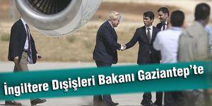 İngiltere Dışişleri Bakanı Gaziantep'te