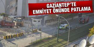 GAZİANTEP EMNİYETTE PATLAMA