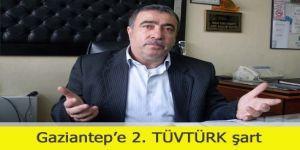 Gaziantep'e 2. TÜVTÜRK şart