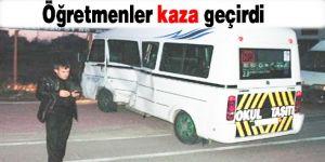 Öğretmenler kaza geçirdi