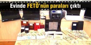 Evinde FETÖ'nün paraları çıktı