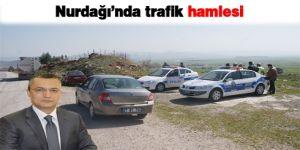 Nurdağı'nda trafik hamlesi