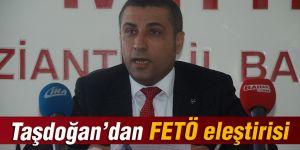 Taşdoğan'dan FETÖ eleştirisi