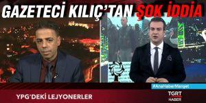 Gazeteci Kılıç'tan şok iddia