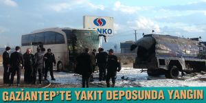 GAZİANTEP'TE YAKIT DEPOSUNDA YANGIN