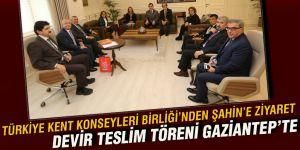 TÜRKİYE KENT KONSEYLERİ BİRLİĞİ'NDEN ŞAHİN'E ZİYARET