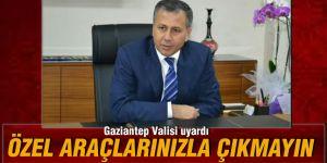 Gaziantep Valisi uyardı