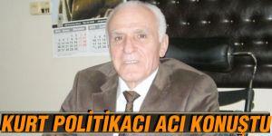 KURT POLİTİKACI ACI KONUŞTU