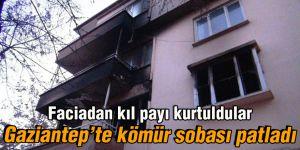 Gaziantep'te kömür sobası patladı