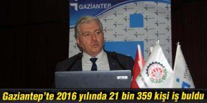 Gaziantep'te 2016 yılında 21 bin 359 kişi iş buldu