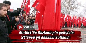 Atatürk'ün Gaziantep'e gelişinin 84'üncü yıl dönümü kutlandı