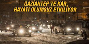 GAZİANTEP'TE KAR, HAYATI OLUMSUZ ETKİLİYOR