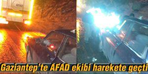 Gaziantep'te AFAD ekibi harekete geçti