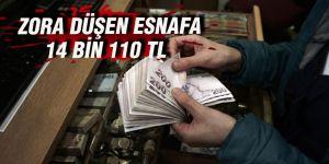 ZORA DÜŞEN ESNAFA 14 BİN 110 TL