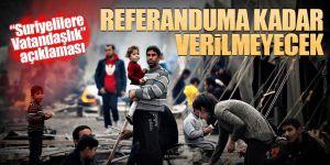 Suriyelilere vatandaşlık açıklaması