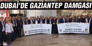 DUBAİ'DE GAZİANTEP DAMGASI
