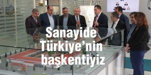 Sanayide Türkiye'nin başkentiyiz