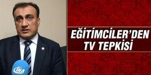 EĞİTİMCİLER'DEN TV TEPKİSİ