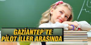 GAZİANTEP'TE PİLOT İLLER ARASINDA