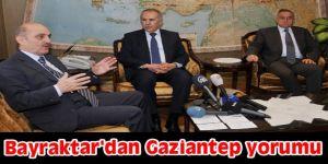 Bayraktar'dan Gaziantep yorumu