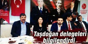 Taşdoğan delegeleri bilgilendirdi