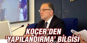 KOÇER'DEN 'YAPILANDIRMA' BİLGİSİ