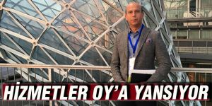 HİZMETLER OY'A YANSIYOR