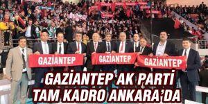 GAZİANTEP AK PARTİ  TAM KADRO ANKARA'DA