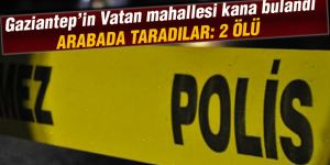 Gaziantep'in Vatan mahallesi kana bulandı