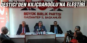 Destici'den Kılıçdaroğlu'na eleştiri