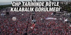 'CHP tarihinde böyle kalabalık görülmedi'