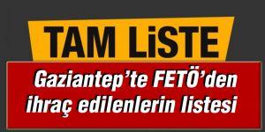 Gaziantep'te FETÖ'den ihraç edilenlerin listesi