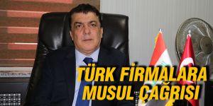 Türk firmalara Musul çağrısı