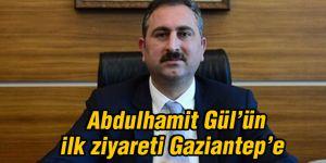 Abdulhamit Gül'ün  ilk ziyareti Gaziantep'e