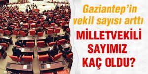 Gaziantep'in vekil sayısı arttı