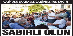 VALİ'DEN MAHALLE SAKİNLERİNE ÇAĞRI