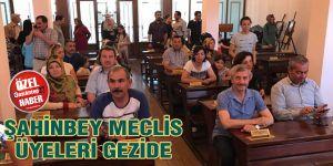 Şahinbey meclis üyeleri gezide