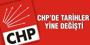 CHP'de tarihler yine değişti