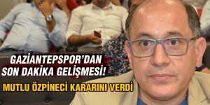 Gaziantepspor dan son dakika gelişmesi
