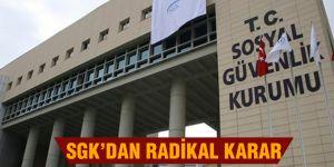 SGK'dan radikal karar