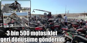 3 bin 500 motosiklet geri dönüşüme gönderildi
