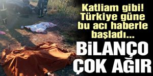 Türkiye güne acı haberle başladı!