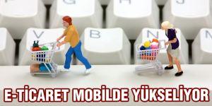 E-ticaret mobilde yükseliyor