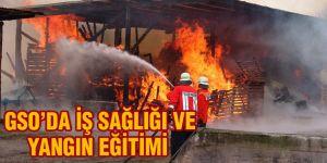 GSO'da iş sağlığı ve yangın eğitimi