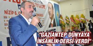 """""""Gaziantep dünyaya insanlık dersi verdi"""""""