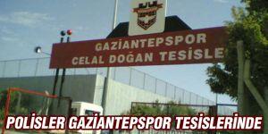 Polisler Gaziantepspor tesislerinde