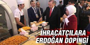 İhracatçılara Erdoğan dopingi