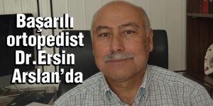 Başarılı ortopedist Dr.Ersin Arslan'da