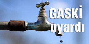 GASKİ'den su kesintisi uyarısı